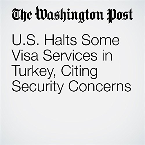 U.S. Halts Some Visa Services in Turkey, Citing Security Concerns copertina