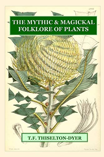The Mythic & Magickal Folklore Of Plants