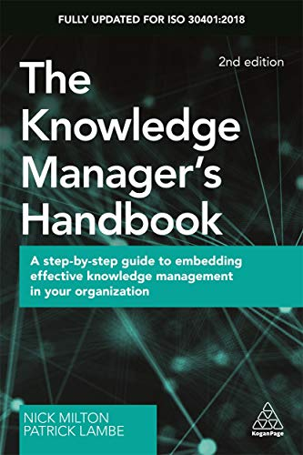 Compare Textbook Prices for The Knowledge Manager's Handbook: A Step-by-Step Guide to Embedding Effective Knowledge Management in your Organization 2 Edition ISBN 9780749484606 by Milton, Nick,Lambe, Patrick