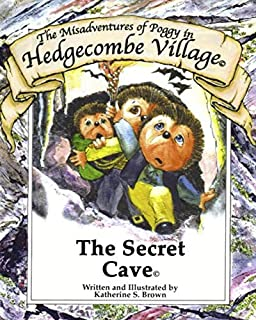 The Secret Cave: The Misadventures of Poggy in Hedgecombe Village