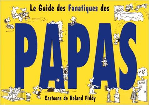 LE GUIDE DES FANATIQUES DES PAPAS (Guid des Fanati)
