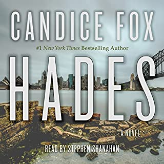 Hades     Archer and Bennett Series, Book 1              By:                                                                                                                                 Candice Fox                               Narrated by:                                                                                                                                 Stephen Shanahan                      Length: 8 hrs and 8 mins     44 ratings     Overall 4.0