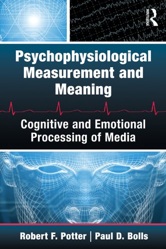 Psychophysiological Measurement and Meaning: Cognitive and Emotional Processing of Media (Routledge