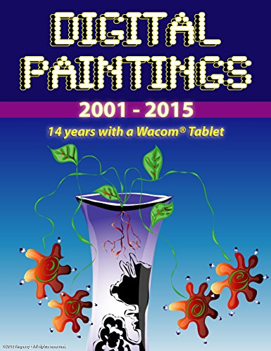 Digital Paintings 2001-2015: 14 years with a Wacom® Tablet...
