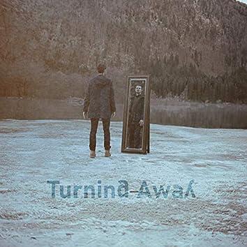 Turning Away