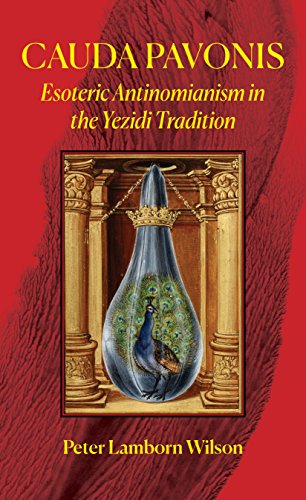 Cauda Pavonis: Esoteric Antinomianism in the Yezidi Tradition