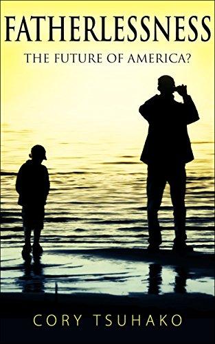 Fatherlessness: The Future of America?