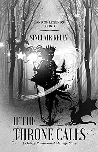 If The Throne Calls: A Quirky Paranormal Menage Story (The Land of Legends Book 3) (English Edition)