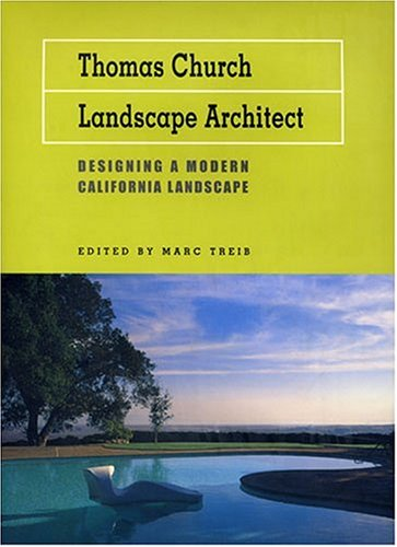 Thomas Church, Landscape Architect: Designing a Modern California Landscape