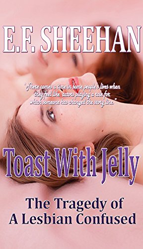 Toast With Jelly: The Tragedy of a Lesbian Confused (English Edition)