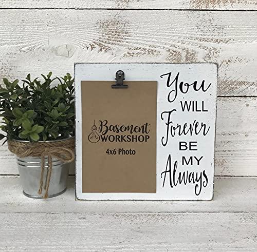 by Unbranded You will forever Be my Always - Marco de fotos con clip para fotos, marco de madera rústica, regalo de boda, casa de campo moderna