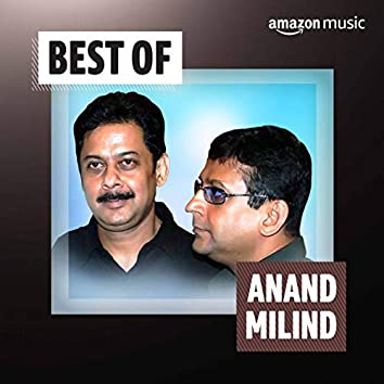 Best of Anand Milind