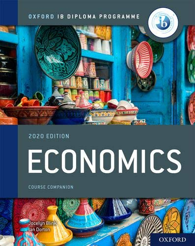Compare Textbook Prices for Oxford IB Diploma Programme: IB Economics Course Book 2020 Edition ISBN 9781382004961 by Blink, Jocelyn,Dorton, Ian
