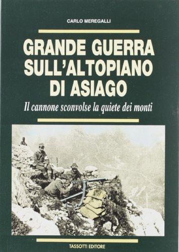 Grande guerra sull'altopiano di Asiago. Il cannone sconvolse la quiete dei monti