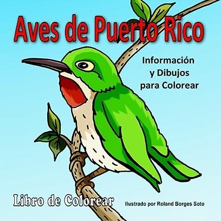 Aves de Puerto Rico: Informacion y Dibujos para Colorear (Spanish Edition)