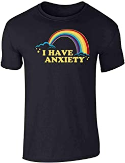 I Have Anxiety Rainbow Funny Graphic Tee T-Shirt for Men