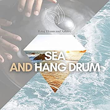 Sea and Hang Drum