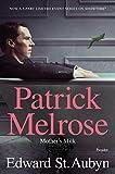 Mother's Milk: A Novel (The Patrick Melrose Novels Book 4)