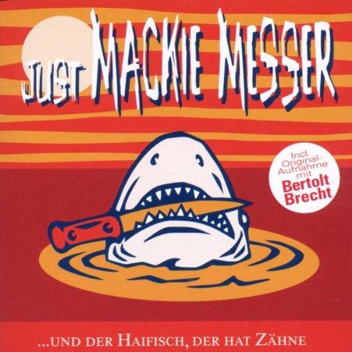 Just Mackie Messer ... und der Haifisch, der hat Zähne
