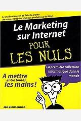 Le marketing sur Internet Pour les nuls (Informatique pour les nuls) (French Edition) Paperback
