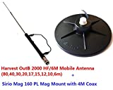 Combo: Harvest OutB2000 HF/6M Mobile Antenna Sirio Mag 160 PL Mag Mount Kit