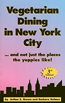 Paperback Vegetarian Dining in New York City: And Not Just the Places Yuppies Like Book