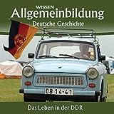 Das Leben in der DDR: Reihe Allgemeinbildung