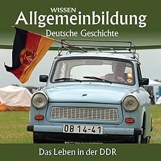 Das Leben in der DDR (Reihe Allgemeinbildung) Titelbild