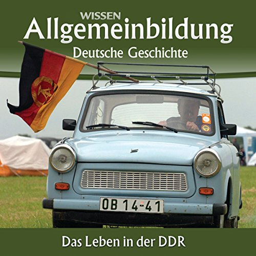 Das Leben in der DDR     Reihe Allgemeinbildung              By:                                                                                                                                 Christoph Kleßmann,                                                                                        Jens Gieseke                               Narrated by:                                                                                                                                 Marina Köhler,                                                                                        Michael Schwarzmaier                      Length: 2 hrs and 16 mins     Not rated yet     Overall 0.0