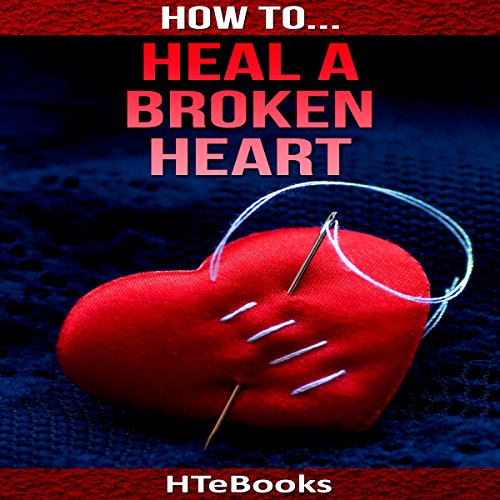 How to Heal a Broken Heart audiobook cover art