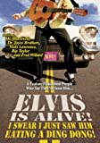 Elvis is Alive!: I Swear I Just Saw Him Eating a Ding Dong!