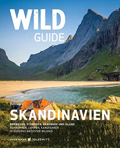 Wild Guide Skandinavien: Norwegen, Schweden, Dänemark und Island - Schwimmen, Campen, Kanufahren in Europas größter Wildnis (Wild Swimming: Cool Camping)