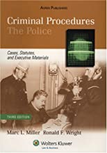 Criminal Procedures: The Police, Cases, Statutes, and Executive Materials