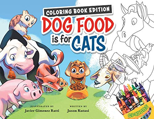 Dog Food Is For Cats: Coloring Book Edition