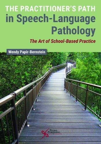 The Practitioner's Path in Speech-Language Pathology: The Art of School-Based Practice