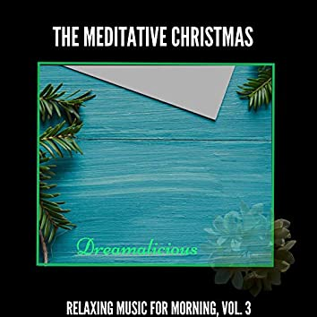 The Meditative Christmas - Relaxing Music For Morning, Vol. 3