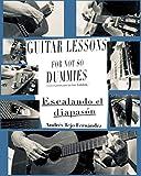 Guitar Lessons For Not So Dummies: Escalando el Diapasón