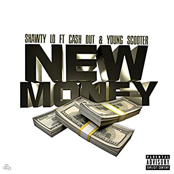 New Money (feat. Cash out & Young Scooter)