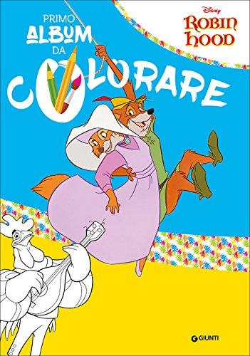 Robin Hood. Il mio primo album da colorare