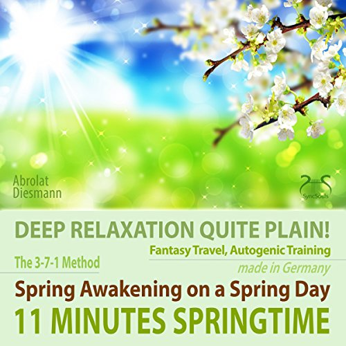 11 Minutes Springtime: Spring Awakening on a Spring Day - Deep Relaxation Quite Plain! audiobook cover art