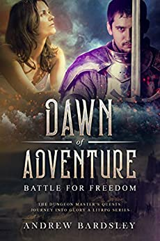 [Andrew Bardsley]のDawn of Adventure (Book 7): Battle for Freedom: The Dungeon Master's Quests: Journey into Glory a LitRPG Series (English Edition)