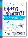 Express Yourself!: Joyful Journaling for Kids