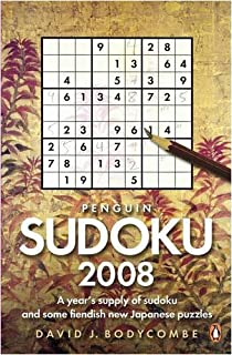 Penguin Sudoku 2008: A Year's Supply of Sudoku and Some Fiendish New Japanese Puzzles