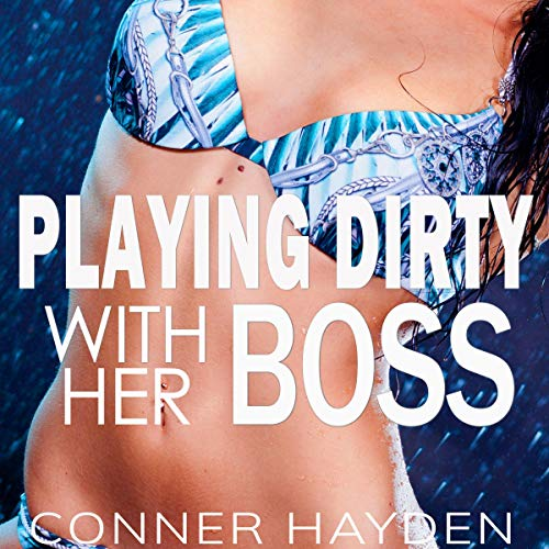 Playing Dirty with Her Boss audiobook cover art