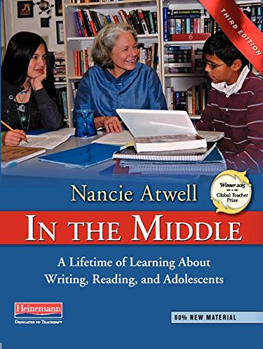 In the Middle: A Lifetime of Learning About Writing,...