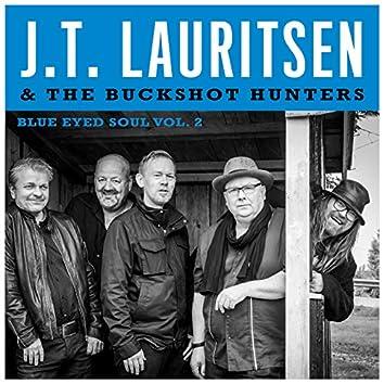 J.T.Lauritsen & The Buckshot Hunters Blue Eyed Soul Vol.2