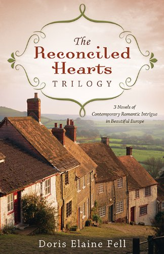 The Reconciled Hearts Trilogy: 3 Novels of Contemporary Romantic Intrigue in Beautiful Europe