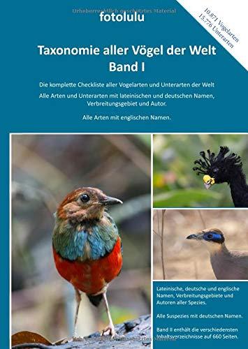 Taxonomie aller Vögel der Welt - Band I: Die komplette Checkliste aller Vogelarten und Unterarten der Welt