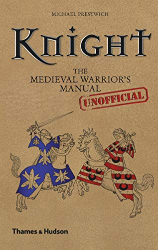 Knight: The Medieval Warrior's (Unofficial) Manual (Unofficial Manuals)