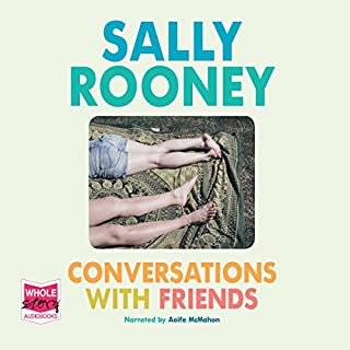 Conversations with Friends                   By:                                                                                                                                 Sally Rooney                               Narrated by:                                                                                                                                 Aoife McMahon                      Length: 8 hrs and 33 mins     79 ratings     Overall 4.2